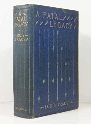 A Fatal Legacy. A Reginald Brett Detective Novel. With Illustrations by F.H. Townsend: TRACY, Louis