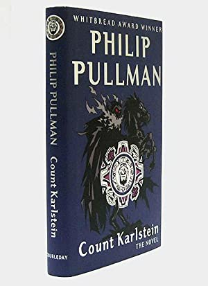 Count Karlstein, or, the Ride of the: PULLMAN, Philip (born