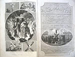 The Book of Martyrs. Containing an Authentic: FOX, Rev. John.