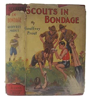 Scouts in Bondage. A Story of Boy: PROUT, Geoffrey