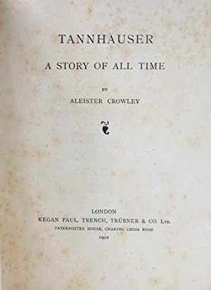 Tannhauser. A Story of All Time: CROWLEY, Aleister