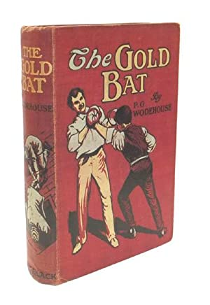 The Gold Bat: WODEHOUSE, P.G. [Pelham