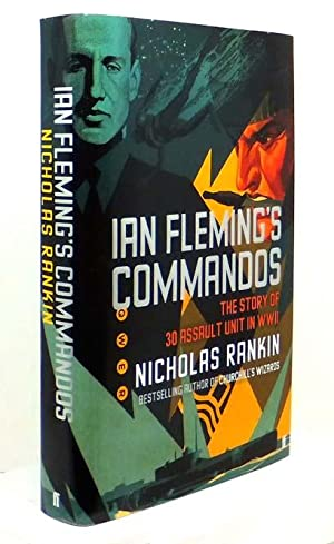 Ian Fleming's Commandos. The Story of 30 Assault Unit in WWII: FLEMING, Ian] RANKIN, Nicholas