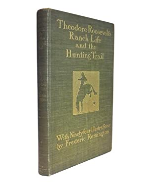 Ranch Life and the Hunting Trail. Illustrated: ROOSEVELT, Theodore (REMINGTON,