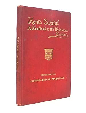 Kent's Capital, A Handbook to Maidstone on: W. STANLEY MARTIN,