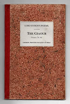The Giaour. A Fragment Of A Turkish Tale: BYRON, Lord George Gordon (1788-1824)
