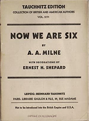Now We Are Six. With Decorations by Ernest H. Shepard. Collection of British and American Authors. ...
