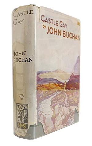 Castle Gay: BUCHAN, John (1st Baron Tweedsmuir, 1875-1940)
