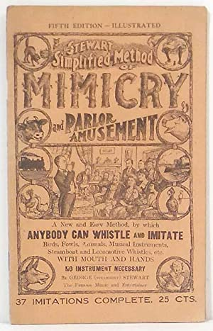 """The Stewart Simplified Method of Mimicry and Parlour Amusement. You will add much """"pep"""" to ..."""
