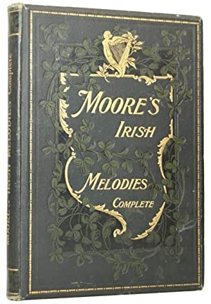 Moore's Complete Irish Melodies. With Symphonies and: MOORE, Thomas (1779-1852),