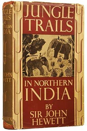 Jungle Trails in Northern India: HEWETT, Sir John