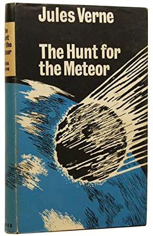 The Hunt for the Meteor [The Chase: VERNE, Jules [Gabriel],