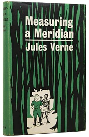 Measuring a Meridian [The Adventures of Three: VERNE, Jules [Gabriel],