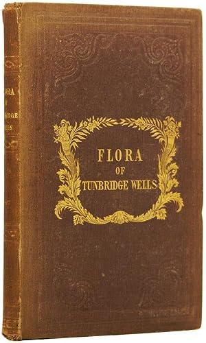 A Flora of Tunbridge Wells. Being a: JENNER, Edward (1803-1872)