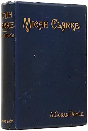 Micah Clarke. His Statement: DOYLE, [Sir] Arthur