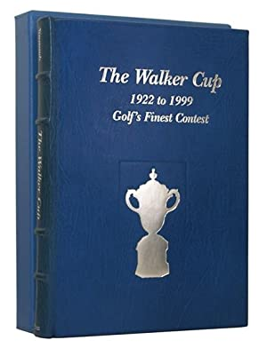 The Walker Cup: 1922 to 1999, Golf's Finest Contest