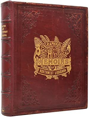 Biographical and Historical Memoirs of Northwest Louisiana, comprising A Large Fund of Biography ...