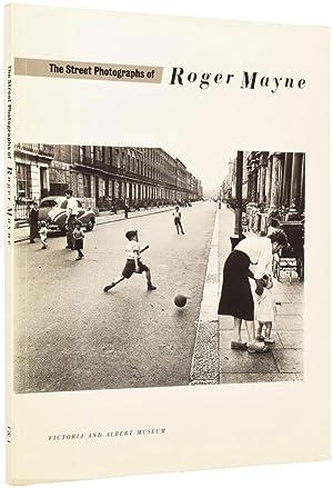 The Street Photographs of Roger Mayne: MAYNE, Roger (1929-2014)