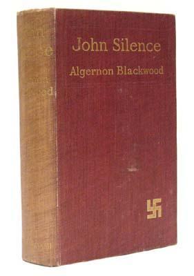 John Silence.: BLACKWOOD, Algernon.