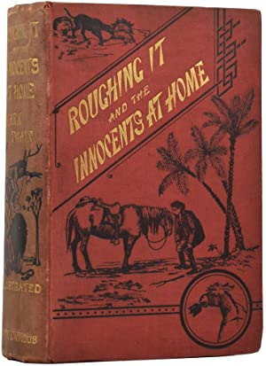 Roughing It and the Innocents at Home: TWAIN, Mark [pseudonym