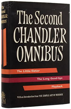 The Second Raymond Chandler Omnibus: The Little: CHANDLER, Raymond (1888-1959)