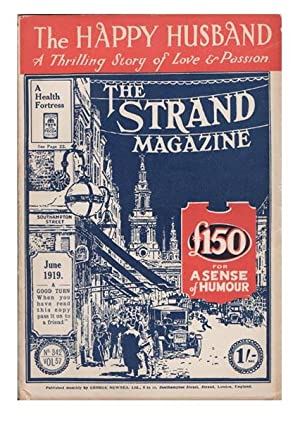 Contributes to The Strand Magazine. Issues No. 342 and 343. Volumes 57 and 58. The Happy Husband: A...