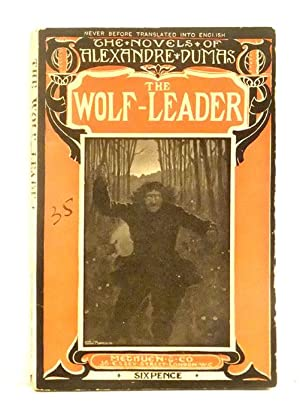 The Wolf-Leader. Newly translated by Afred Allinson: DUMAS, Alexandre