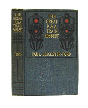 The Great K and A Train Robbery: FORD, Paul Leicester