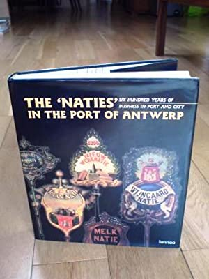 The 'Naties' in the Port of Antwerp: Six Hundred Years of Business in Port and City: DEVOS,...