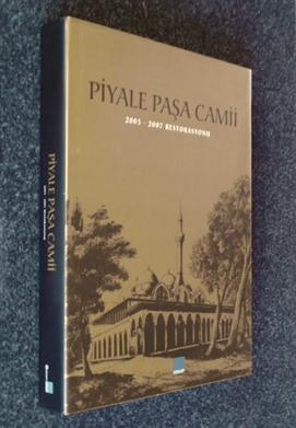 Piyale Pasa Camii 2005-2007 Restorasyonu: M Baha Tanman,