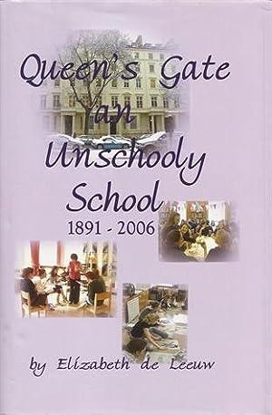 Queen's Gate: an Unschooly School 1891-2006: Elizabeth de Leeuw