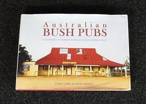 Australian Bush Pubs. A Celebration of Outback: Craig Lewis &