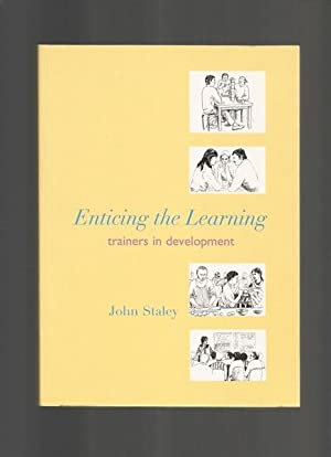 Enticing the Learning: Trainers in Development: John Staley