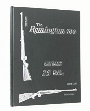 The Remington 700: A History and Users: John F Lacy