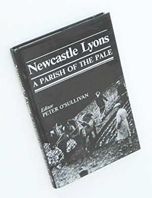 Newcastle Lyons: A Parish of the Pale: Edited by Peter