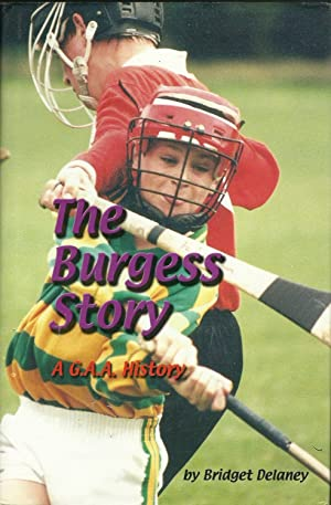 The Burgess story: A G.A.A. history: Bridget Delaney