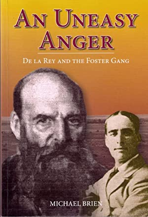 An Uneasy Anger: De La Rey and the Foster Gang: BRIEN, Michael