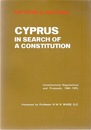 Cyprus: In Search of a Constitution, Constitutional Negotiations and Proposals 1960-1975: Polyvios ...