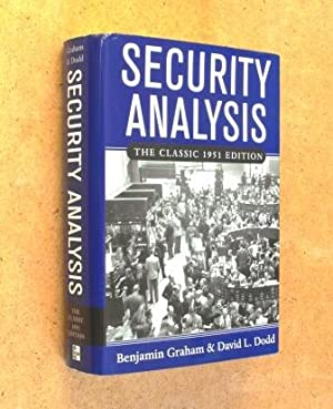 Security Analysis. Principles and Technique. The Classic: Benjamin Graham and