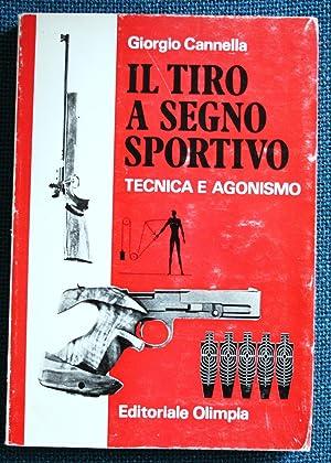 Il tiro a segno sportivo - tecnica: G Cannella