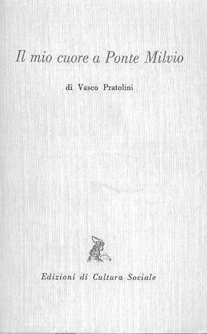 Il mio cuore a Ponte Milvio: Vasco Pratolini