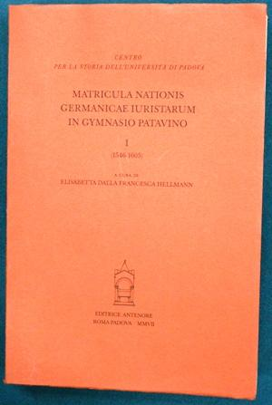 Matricula nationis germanicae iuristarum in gymnasio patavino - I : 1546-1605