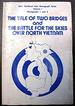 the tale of two bridges and the battle for the sies over North Vietnam