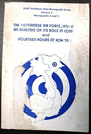 the vietnamese air force 1951 - 1975 an analysis of its role in combat and fourteen hours at Koh ...