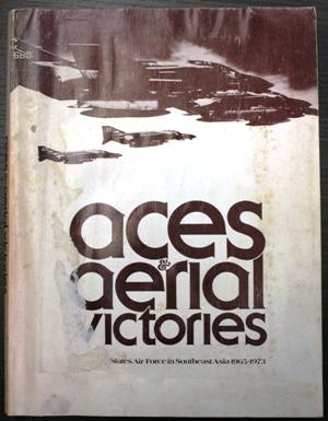 aces & aerial victories - the USAF in southeast asia 1965 - 1973
