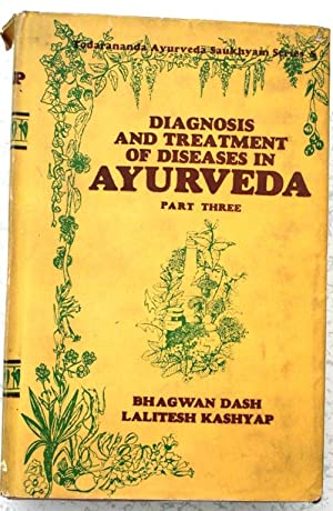 Diagnosis and treatment of diseases in Ayurveda - part Three