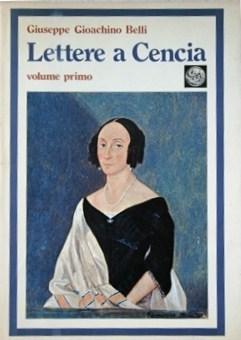 Giuseppe Gioacchino Belli: Lettere a Cencia (2: Vincenza Perozzi Roberti