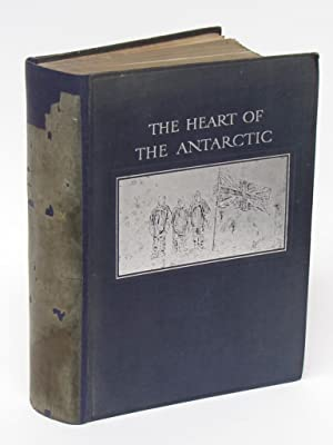 THE HEART OF THE ANTARCTIC: Shackleton, Ernest
