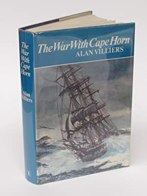 THE WAR WITH CAPE HORN: Villiers, Alan
