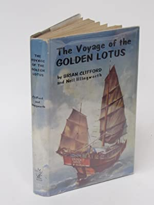 THE VOYAGE OF THE GOLDEN LOTUS.: Clifford, Brian, and Illingworth, Neil